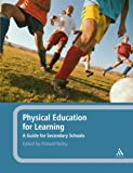 Physical Education for Learning : A Guide for Secondary Schools, , 1441187715