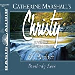 Brotherly Love: Christy Series, Book 12 | Catherine Marshall,C. Archer (adaptation)