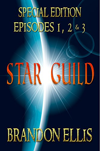 Star Guild - Episodes 1, 2 & 3 (Star Guild Saga)