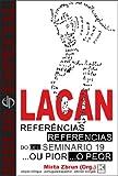 Bibliô Especial - Referências do Seminário 19 ...ou pior : de Jacques Lacan : Biblió Especial - Referencias del Seminario, libro 19 ...o peor (Portuguese Edition)