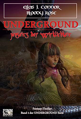 Underground - Jenseits der Wirklichkeit (German Edition) -