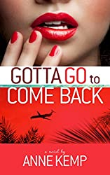 Gotta Go To Come Back (The Abby George Series Book 3)