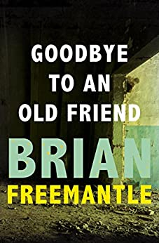 Goodbye to an Old Friend by [Freemantle, Brian]