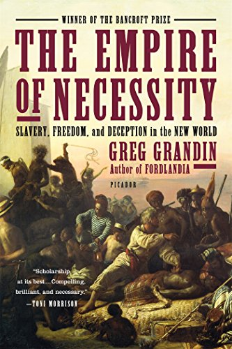 The Empire of Necessity: Slavery, Freedom, and Deception in the New World [Greg Grandin] (Tapa Blanda)