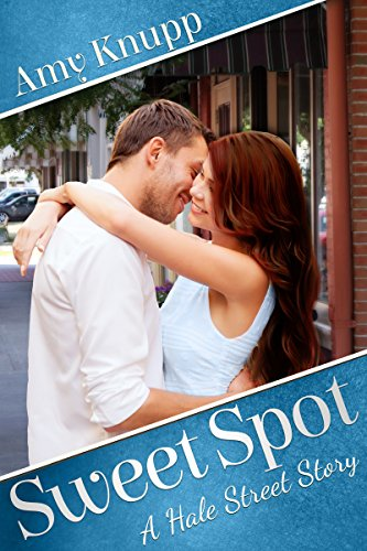 Sweet Spot: A Hale Street Story by [Knupp, Amy]