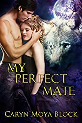 My Perfect Mate (Siberian Volkov Pack Romances Book 10) (English Edition)