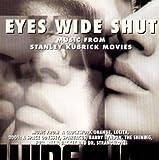 Eyes Wide Shut & Stanley Kubrick Movies (Original Soundtrack)