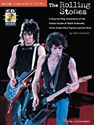 Rolling Stones - Signature Licks: A Step-by-Step Breakdown of the Guitar Styles of Keith Richards, Brian Jones, Mick Taylor and Ron Wood (Guitar Signature Licks Series))