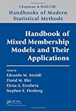 Handbook of Mixed Membership Models and Their Applications (Chapman & Hall/CRC Handbooks of Modern Statistical Methods)