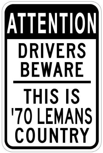1970 70 PONTIAC LEMANS Drivers Beware Sign - 12 x 18 Inches