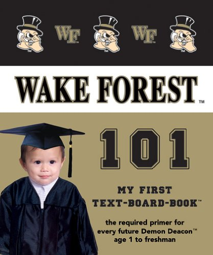 Wake Forest University 101: My First Text-Board-Book pdf