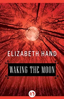 Waking the Moon by [Hand, Elizabeth]