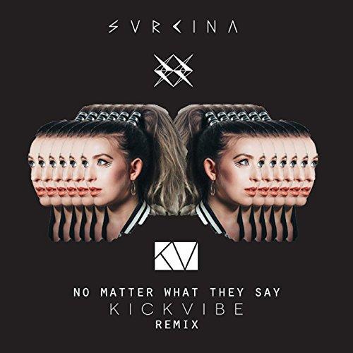 No Matter What They Say (Kickv...