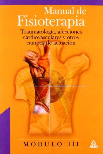 Descargar Libro Manual De Fisioterapia. Modulo Iii. Traumatologia, Afecciones Cardiovasculares Y Otros Campos De Actuacion Isabel Garcia Lucas