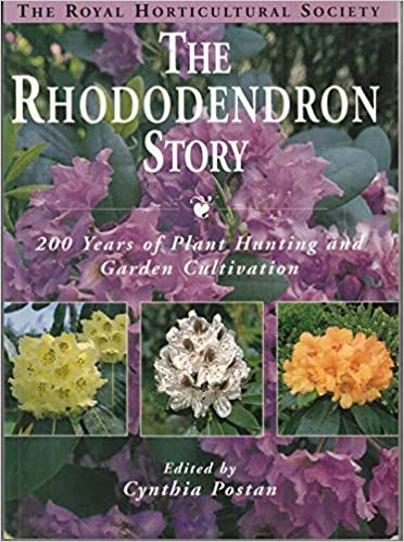Rhododendron Story 200 Years Of Plant Hunting And Garden