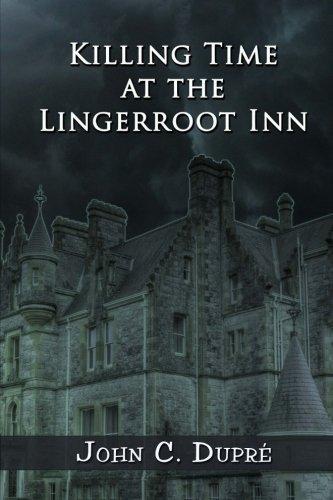Killing Time at the Lingerroot Inn