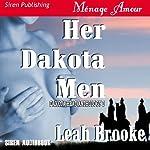 Her Dakota Men: Dakota Heat, Book 1 | Leah Brooke