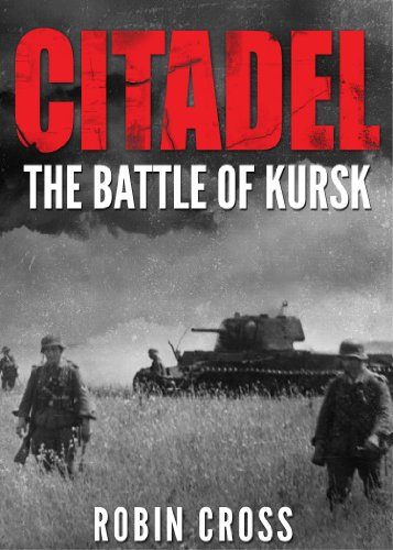 Citadel: The Battle of Kursk
