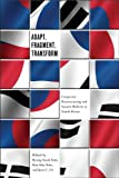 Adapt, Fragment, Transform : Corporate Restructuring and System Reform in South Korea, , 193136821X
