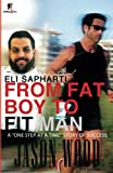 """From Fat Boy to Fit Man: A """"One Step at a Time"""
