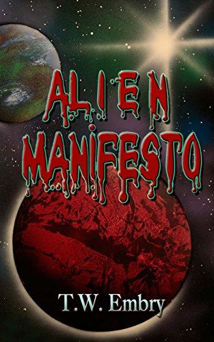 Alien Manifesto: The Adventures of the Human Thomas Scott by [Embry, T.W.]