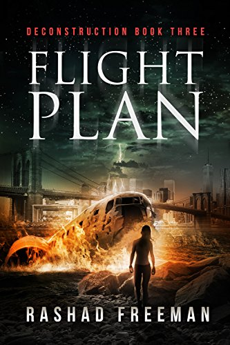 Flight Plan: Deconstruction Book Three (A Post-Apocalyptic Thriller) by [Freeman, Rashad]