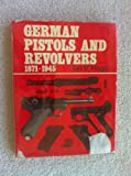German Pistols and Revolvers, 1871-1945, Ian V. Hogg, 0811707008