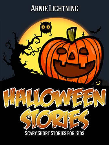 Halloween Stories: Scary Stories for Kids, Halloween Jokes, Activities, and More (Haunted Halloween Book -