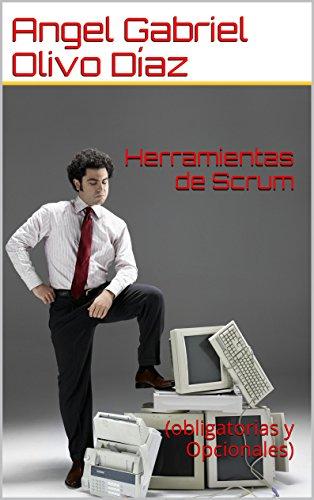 Download Herramientas de Scrum: (obligatorias y Opcionales) (Spanish Edition) Pdf