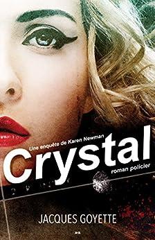 Crystal (Une enquête de Karen Newman) by [Goyette, Jacques]