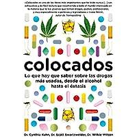 Colocados: Lo que hay que saber sobre las drogas más consumidas, desde el alcohol hasta el éxtasis (Debate)