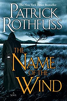 The Name of the Wind: The Kingkiller Chronicle: Day One by [Rothfuss, Patrick]