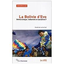 BOLIVIE D'EVO (LA) : DÉMOCRATIQUE INDIANISTE ET SOCIALISTE