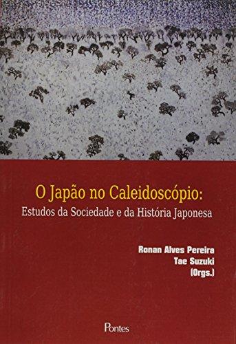 Japao No Caleidoscopio, O: Estudos Da Sociedade E Da Historia Japonesa