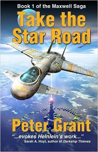 Take The Star Road: Volume 1 (The Maxwell Saga)