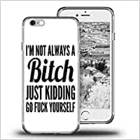 Carcasa para iPhone 6S Plus, iPhone 6 Plus Viwell TPU Suave Carcasa de Goma Silicona I'm Not Always A Bitch Just Kidding Go Fuck Yourself