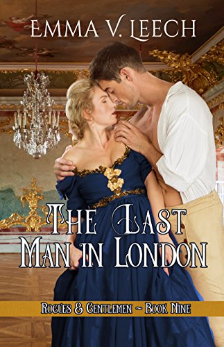The Last Man in London (Rogues and Gentlemen Book 9) by [Leech, Emma V]