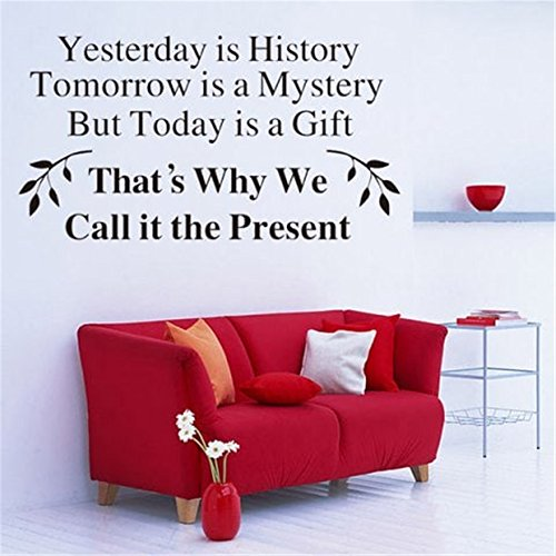 Removable Vinyl Wall Stickers Mural Decal Art Home Decor Yesterday is History Tomorrow is a Mystery but Today is a Gift for Living Room Bedroom