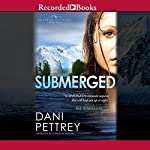 Submerged: Alaskan Courage, Book 1 | Dani Pettrey