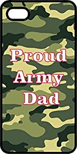 Proud Army Dad Camoflauge Black Rubber Case for Apple iPhone 5 or iPhone 5s