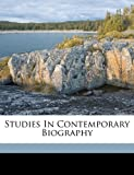 Studies in Contemporary Biography, Bryce James 1838-1922, 1173195351