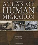 Atlas of Human Migration, Russell King, 1554072875