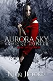 Hunting Season (Aurora Sky: Vampire Hunter Book 4)