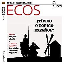 ECOS audio - Típico español. 9/2017: Spanisch lernen Audio - Typisch spanisch Hörbuch von  div. Gesprochen von:  div.