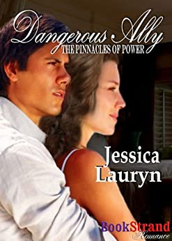 Dangerous Ally [The Pinnacles of Power] (BookStrand Publishing Romance) by [Lauryn, Jessica]