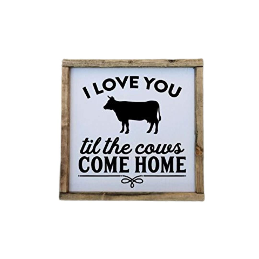 Farmhouse Wood Sign Extra Large Rustic I/'ll Love You Till The Cows Come Home