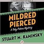 Mildred Pierced: The Toby Peters Mysteries, Book 23   Stuart M. Kaminsky