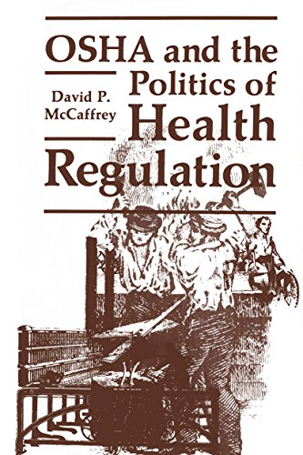 Download OSHA and the Politics of Health Regulation (Environment, Development and Public Policy: Public Policy and Social Services) Pdf