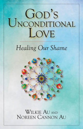 God's Unconditional Love: Healing Our Shame