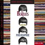 Die Beatles und die Philosophie | Michael Baur,Steve Baur